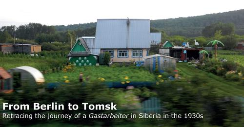 "Bildquelle: ""From Berlin to Tomsk. Retracing the Journey of a Gastarbeiter in Siberia in the 1930s"""